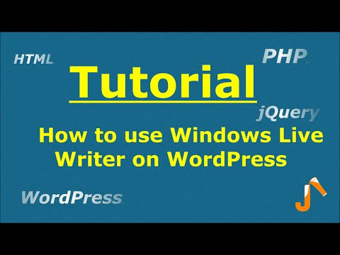 WordPress Tutorial : How To Use Windows Live Writer