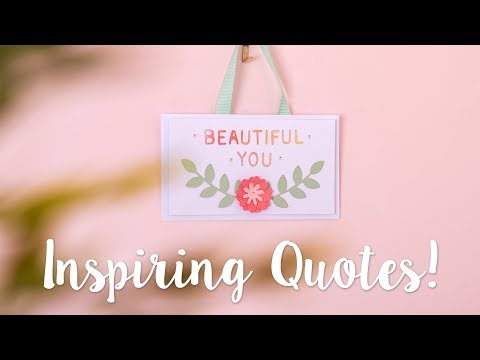 DIY: Inspirational Quotes - Sizzix
