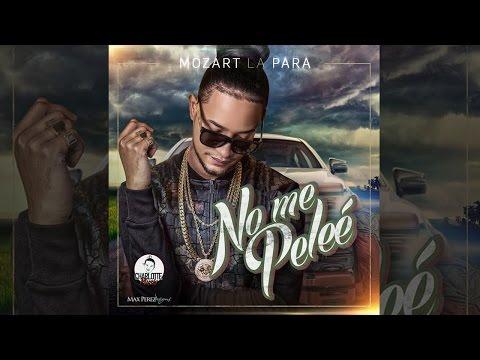 Mozart La Para - No Me Peleé