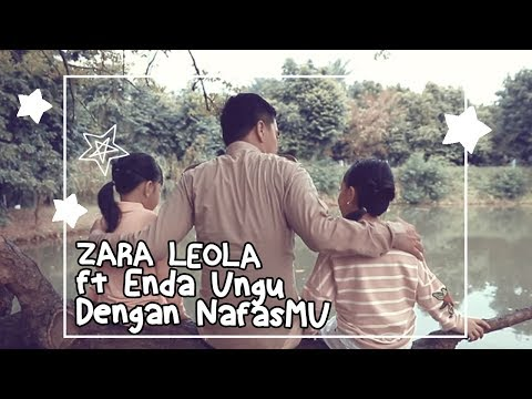 Zara Leola ft  Enda ungu Dengan nafasMU (видео)