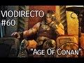 Viodirecto 60 quot age Of Conan quot