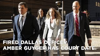 Fired Dallas officer Amber Guyger has court date Tuesday for killing Botham Jean