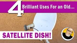 Video 4 Brilliant Uses for an old SATELLITE DISH! MP3, 3GP, MP4, WEBM, AVI, FLV Agustus 2018