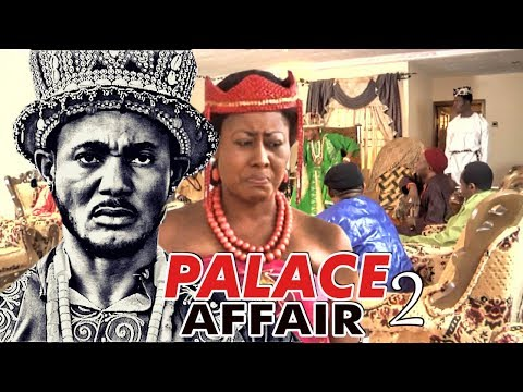PALACE AFFAIR 2 - NIGERIAN NOLLYWOOD MOVIES