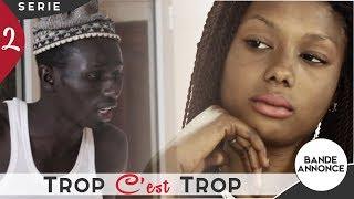 Video TROP C'EST TROP - Saison 1 - Bande annonce - Episode 2 MP3, 3GP, MP4, WEBM, AVI, FLV November 2017
