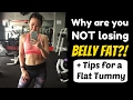 Not Losing Belly Fat Watch This  Flat Belly Tips  Joanna Soh