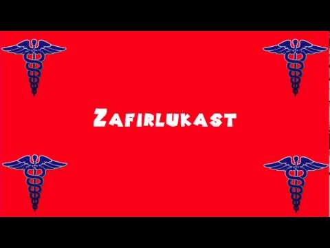 Pronounce Medical Words ― Zafirlukast