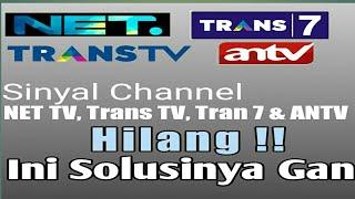 Mengatasi Net tv, Antv, Trans 7, Trans Tv Sinyal Hilang | Setting Parabola.