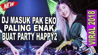 Video DJ MASUK PAK EKO PALING VIRAL BIKIN ASIYAH JAMILAH KEENAKAN JOGET TIKTOK  SLOW REMIX FULL BASS  2018 MP3, 3GP, MP4, WEBM, AVI, FLV Oktober 2018