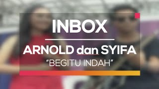 Video Arnold dan Syifa Hadju - Begitu Indah (Live on Inbox) MP3, 3GP, MP4, WEBM, AVI, FLV Juli 2018