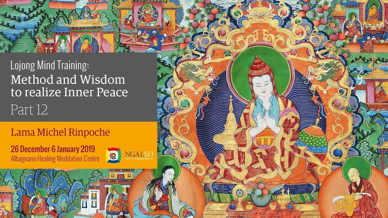 Addestramento mentale del Lojong: metodo e saggezza per realizzare la pace interiore - parte 12