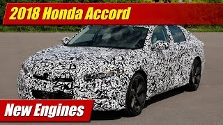 The new 2018 Honda Accord gets all-new turbocharged engines and transmissions to be under its hood including a 10-speed automatic and six-speed manuals! Full outline of new powertrains.Full text article: http://testdriven.tv/2017/06/2018-honda-accord-new-engines/Auto news with a reality check! New car, truck, SUV and crossover test drives, reviews and news posted daily!Subscribe: http://www.youtube.com/TestDrivenTVWebsite: http://www.TestDriven.TVFacebook: http://www.facebook.com/TestdriventvTwitter: http://www.twitter.com/testdriventvGoogle: http://www.google.com/+TestDrivenTV