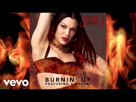 Burnin Up ft. 2 Chainz [Audio] - JESSIE J