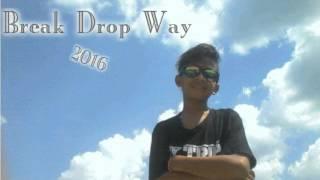 Video {DJ Fahmi™}- Break Drop Way 2016 MP3, 3GP, MP4, WEBM, AVI, FLV Juni 2018