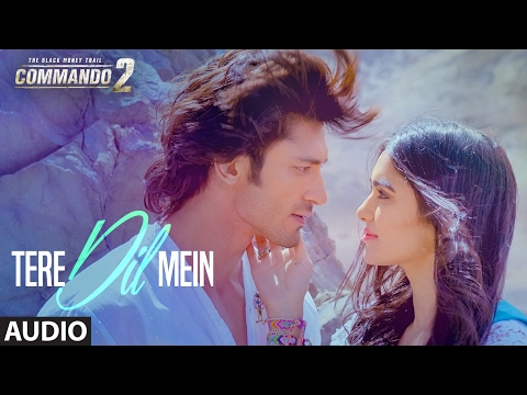 Commando 2: Tere Dil Mein (Full Audio) | Vidyut Ja
