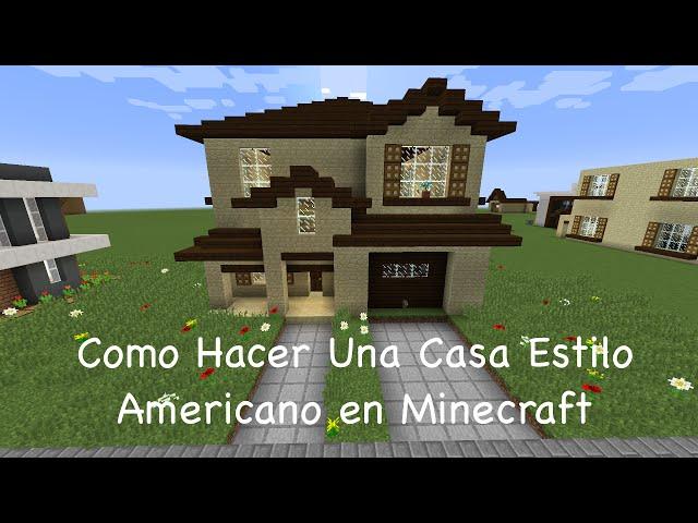 Como hacer una casa estilo americano en minecraft for Como hacer una casa clasica en minecraft