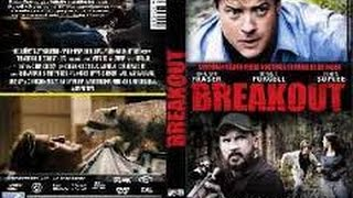 Nonton Breakout (2013) with Brendan Fraser, Dominic Purcell, Ethan Suplee Movie Film Subtitle Indonesia Streaming Movie Download