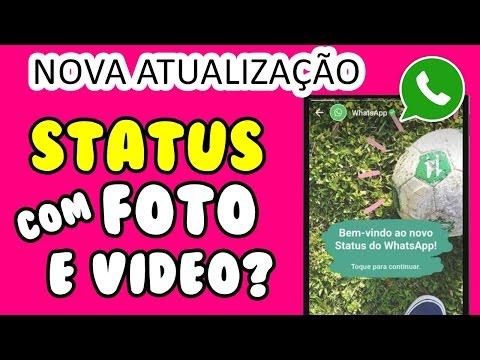 Status legais - ATUALIZAÇÃO DO WHATSAPP - STATUS COM FOTOS E VÍDEOS
