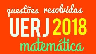 Questões Matemática UERJ 2018 . UERJ 1° exame de qualificação de 2018 questões resolvidas Se gostou, deixe o seu like!