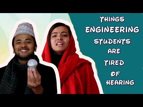 (Things every Engineering Students are tired of hearing in Nepal - Duration: 5 minutes, 37 seconds.)
