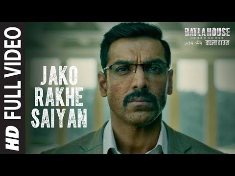 Full Video: Jako Rakhe Saiyan  | Batla House | John Abraham |  Rochak feat. Navraj Hans