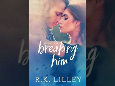 Breaking Him Love is War Book 1 R  K  Lilley Audiobook. part1