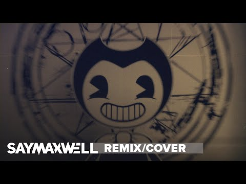 SayMaxWell - Gospel Of Dismay [Remix] ft. Triforcefilms (BENDY AND THE INK MACHINE SONG)
