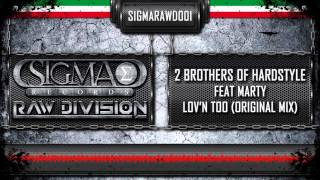 Download Lagu 2 Brothers Of Hardstyle Feat Marty - Lov'n Too (Original Mix) ((Official HQ Preview) Mp3
