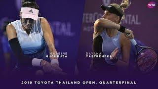 Garbiñe Muguruza vs. Dayana Yastremska | 2019 Toyota Thailand Open Quarterfinal | WTA Highlights