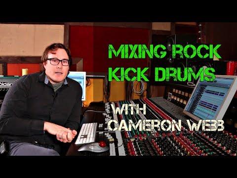 Mixing Rock Kick Drums with Cameron Webb - Warren Huart - Produce Like a Pro