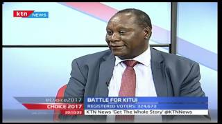 Choice 2017: Battle for Kitui, a look at the issues ahead of the 2017 General elections, 29th August