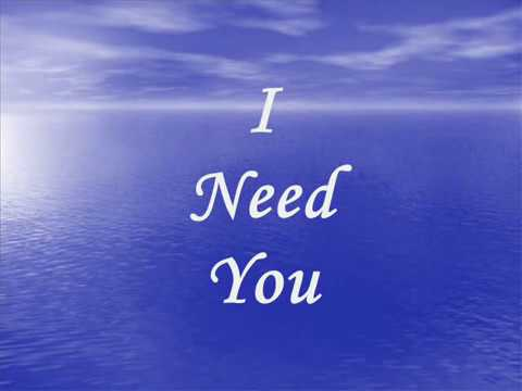 leann - On-screen Lyrics for I Need You by LeAnn Rimes dedicated to a good friend.