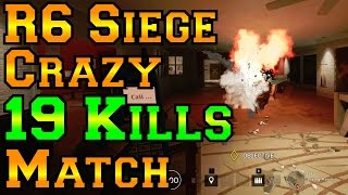 Crazy 19 Kill Game and More - Rainbow Six Siege
