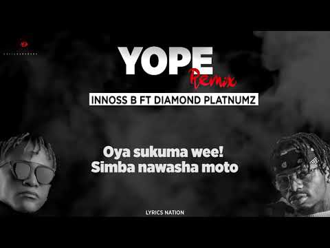 DIAMOND PLATNUMZ & INNOSS B YOPE REMIX LYRICS