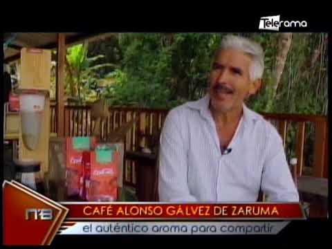 Café Alonso Gálvez de Zaruma el auténtico aroma para compartir