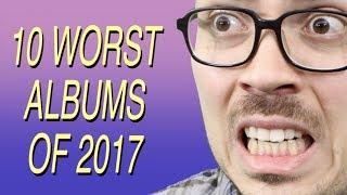 Video 10 Worst Albums of 2017 MP3, 3GP, MP4, WEBM, AVI, FLV Oktober 2018
