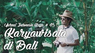 Jurnal Indonesia Kaya Episode 16: Karyawisata di Bali