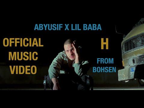 ABYUSIF X LIL BABA - H (OFFICIAL MUSIC VIDEO) أبيوسف  و ليل بابا - إتش