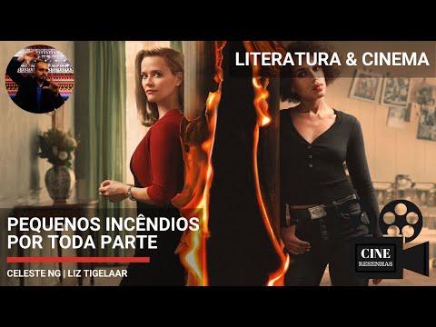 Resenha Crítica | PEQUENOS INCÊNDIOS POR TODA PARTE | LITERATURA & CINEMA