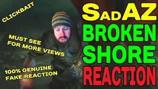 SadAZ BROKEN SHORE CINEMATIC REACTION (ALLIANCE) !!