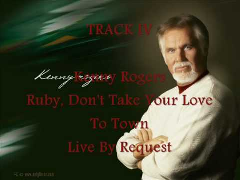 Kenny Rogers - Ruby, Don't Take Your Love To Town (4)