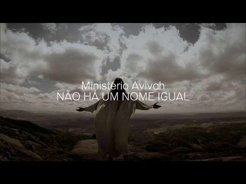 Não há um nome igual - Ministério Avivah (Lyrics)