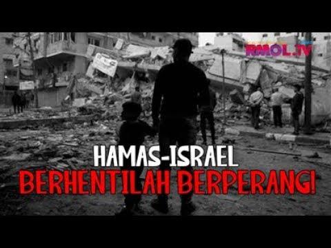 Hamas-Israel, Berhentilah Berperang!