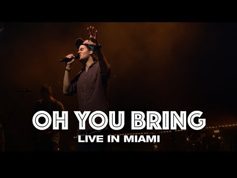 OH YOU BRING - LIVE IN MIAMI - Hillsong UNITED