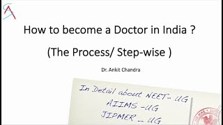 Here is the detail process/ steps to become a Medical doctor in India With the Details about the NEET-UG , AIIMS UG, JIPMER UG Entrance Exams.