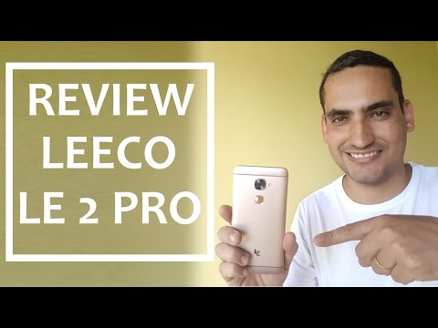 Vídeo Review: LeeCo Le 2 Pro! Super hardware mas o software….