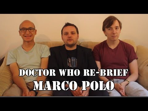 Doctor Who Re-brief Ep 5: Marco Polo