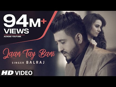Latest Punjabi Songs 2017 | Jaan Tay Bani | Balraj