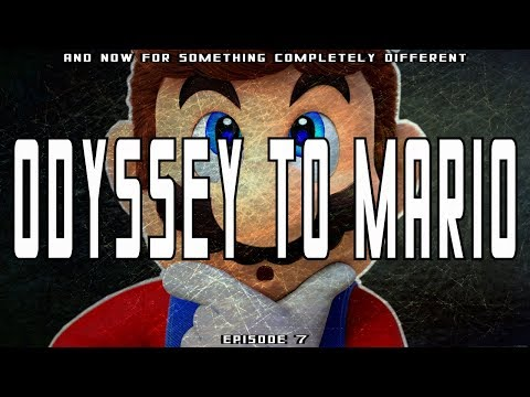 And Now For Something Completely Different - Episode 7 : Odyssey to Mario