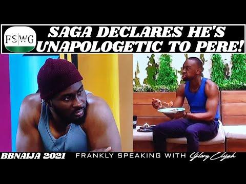 BBNAIJA 2021: SAGA DECLARES HE'S UNAPOLOGETIC TO PERE | FRANKLY SPEAKING WITH GLORY ELIJAH | FSWG